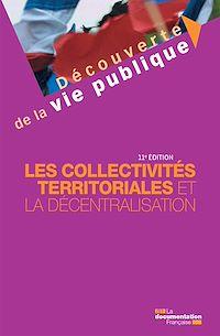 Télécharger le livre : Les collectivités territoriales et la décentralisation - 11e édition