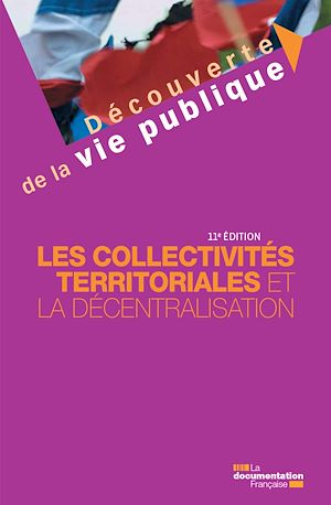 Téléchargez le livre :  Les collectivités territoriales et la décentralisation - 11e édition