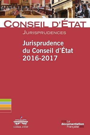 Téléchargez le livre :  Jurisprudence du Conseil d'Etat 2016-2017