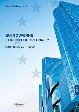 Téléchargez le livre :  Qui gouverne l'Union européenne ? Chroniques 2014-2020