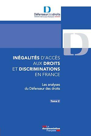 Téléchargez le livre :  Inégalités d'accès aux droits et discriminations en France. Tome 2