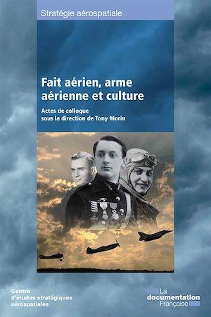 Téléchargez le livre :  Fait aérien, arme aérienne et culture