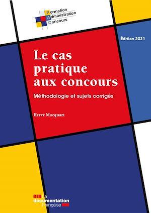 Le cas pratique aux concours | La Documentation française, . Auteur