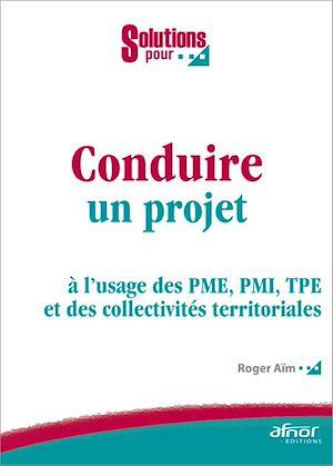 Téléchargez le livre :  Conduire un projet à l'usage des PME, PMI, TPE et des collectivités territoriales