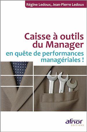 Téléchargez le livre :  Caisse à outils du manager en quête de performances managériales !