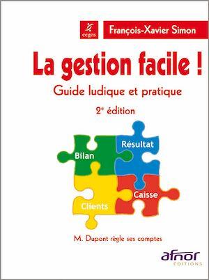 Téléchargez le livre :  La gestion facile ! Guide ludique et pratique - 2e édition