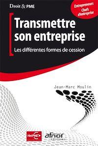 Télécharger le livre : Transmettre son entreprise - Les différentes formes de cession