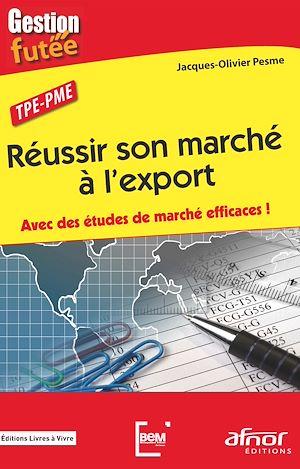 Téléchargez le livre :  Réussir son marché à l'export