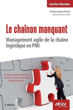 Téléchargez le livre :  Le chaînon manquant - Management agile de la chaîne logistique en PMI - 3e édition