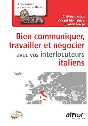 Téléchargez le livre :  Bien communiquer, travailler et négocier avec vos interlocuteurs italiens