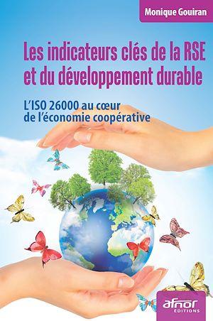 Téléchargez le livre :  Les indicateurs clés de la RSE et du développement durable - L'ISO 26000 au coeur de l'économie coopérative