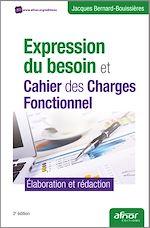 Télécharger cet ebook : Expression du besoin et Cahier des Charges Fonctionnel - Élaboration et rédaction