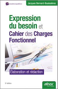 Télécharger le livre : Expression du besoin et Cahier des Charges Fonctionnel - Élaboration et rédaction