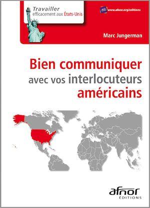Téléchargez le livre :  Bien communiquer avec vos interlocuteurs américains