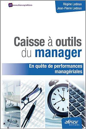 Téléchargez le livre :  Caisse à outils du manager en quête de performances managériales