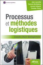 Télécharger cet ebook : Processus et méthodes logistiques - Supply chain management