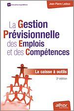 Télécharger le livre :  La Gestion Prévisionnelle des Emplois et des Compétences - La caisse à outils