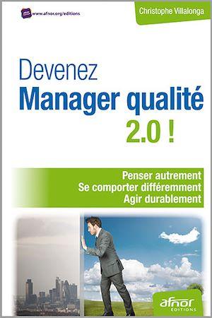 Téléchargez le livre :  Devenez Manager qualité 2.0 ! - Penser autrement - Se comporter différemment - Agir durablement