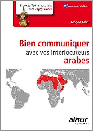 Téléchargez le livre :  Bien communiquer avec vos interlocuteurs arabes