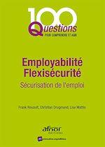 Télécharger le livre :  Employabilité Flexisécurité - Sécurisation de l'emploi