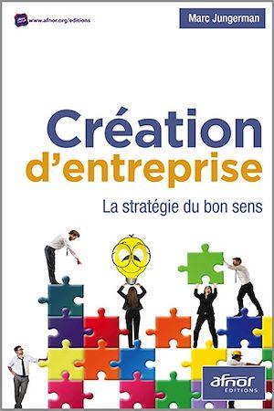 Téléchargez le livre :  Création d'entreprise - La stratégie du bon sens