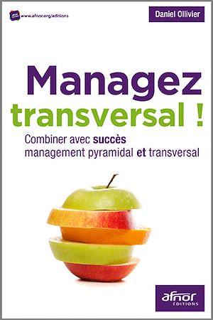 Téléchargez le livre :  Managez transversal !