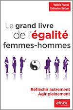 Télécharger cet ebook : Le grand livre de l'égalité femmes – hommes