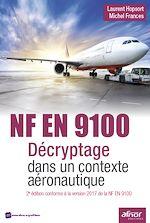Télécharger le livre :  NF EN 9100 - Décryptage dans un contexte aéronautique