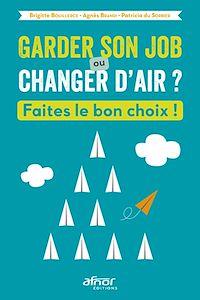 Télécharger le livre : Garder son job ou changer d'air ?