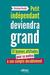 Télécharger le livre : Petit indépendant deviendra grand