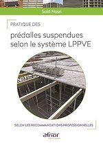Télécharger le livre :  Pratique des prédalles suspendues selon le système LPPVE
