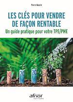 Télécharger le livre :  Les clés pour vendre de façon rentable