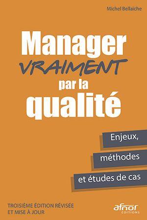 Téléchargez le livre :  Manager vraiment par la qualité