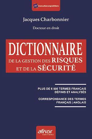 Téléchargez le livre :  Dictionnaire de la gestion des risques et de la sécurité