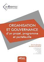 Télécharger le livre :  Organisation et gouvernance d'un projet, programme et portefeuille