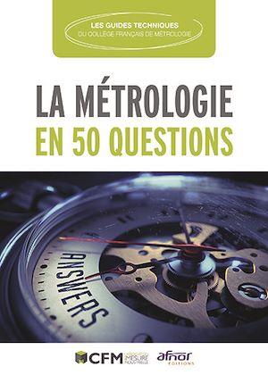 Téléchargez le livre :  La Métrologie en 50 questions