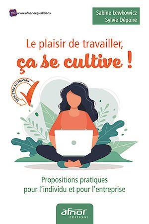 Téléchargez le livre :  Le plaisir de travailler, ça se cultive !