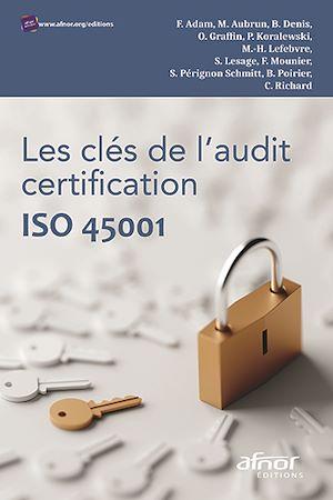 Téléchargez le livre :  Les clés de l'audit certification ISO 45001