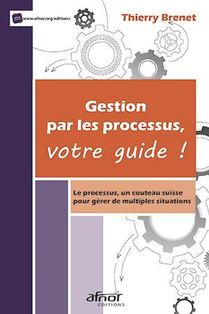Téléchargez le livre :  Gestion par les processus, votre guide !