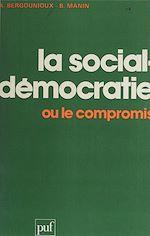 Télécharger le livre :  La Social-démocratie ou le compromis