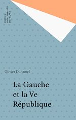 Télécharger le livre :  La Gauche et la Ve République