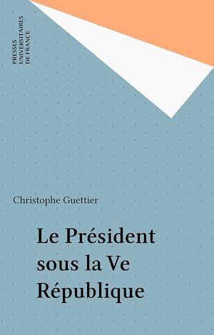 Téléchargez le livre :  Le Président sous la Ve République