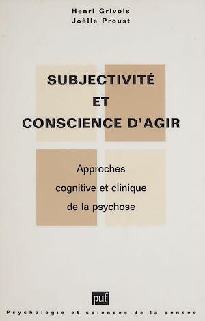 Téléchargez le livre :  Subjectivité et conscience d'agir dans la psychose