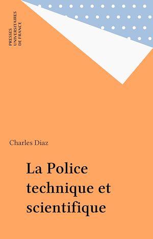 Téléchargez le livre :  La Police technique et scientifique