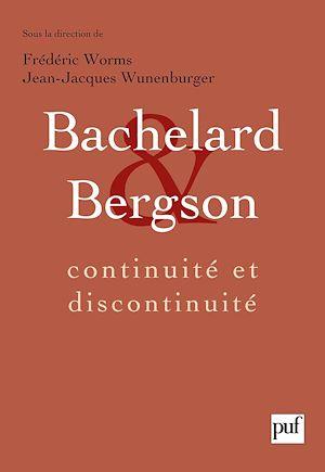 Téléchargez le livre :  Bachelard et Bergson : continuité et discontinuité