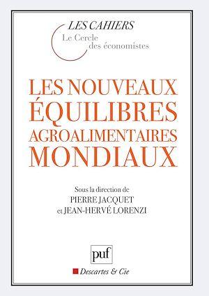 Téléchargez le livre :  Les nouveaux équilibres agroalimentaires mondiaux