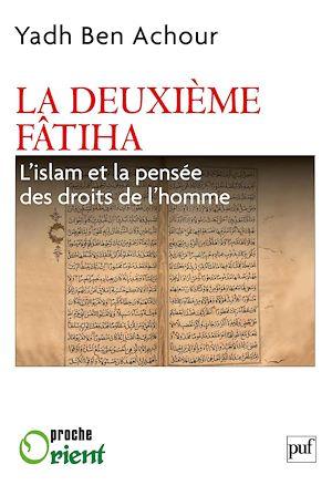 Téléchargez le livre :  La deuxième Fatiha. L'islam et la pensée des droits de l'homme