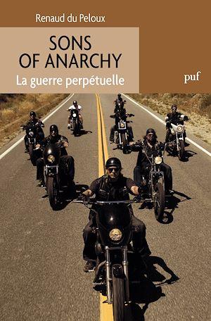 Téléchargez le livre :  Sons of Anarchy. La guerre perpétuelle
