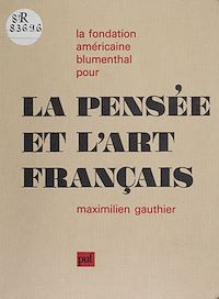 Télécharger le livre : La fondation américaine Blumenthal pour la pensée et l'art français