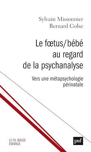 Téléchargez le livre :  Le Fœtus/Bébé au regard de la psychanalyse